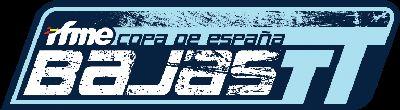 Nueva RFME Copa de España de Bajas TT 2018